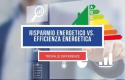 La differenza tra efficientamento energetico e risparmio energetico